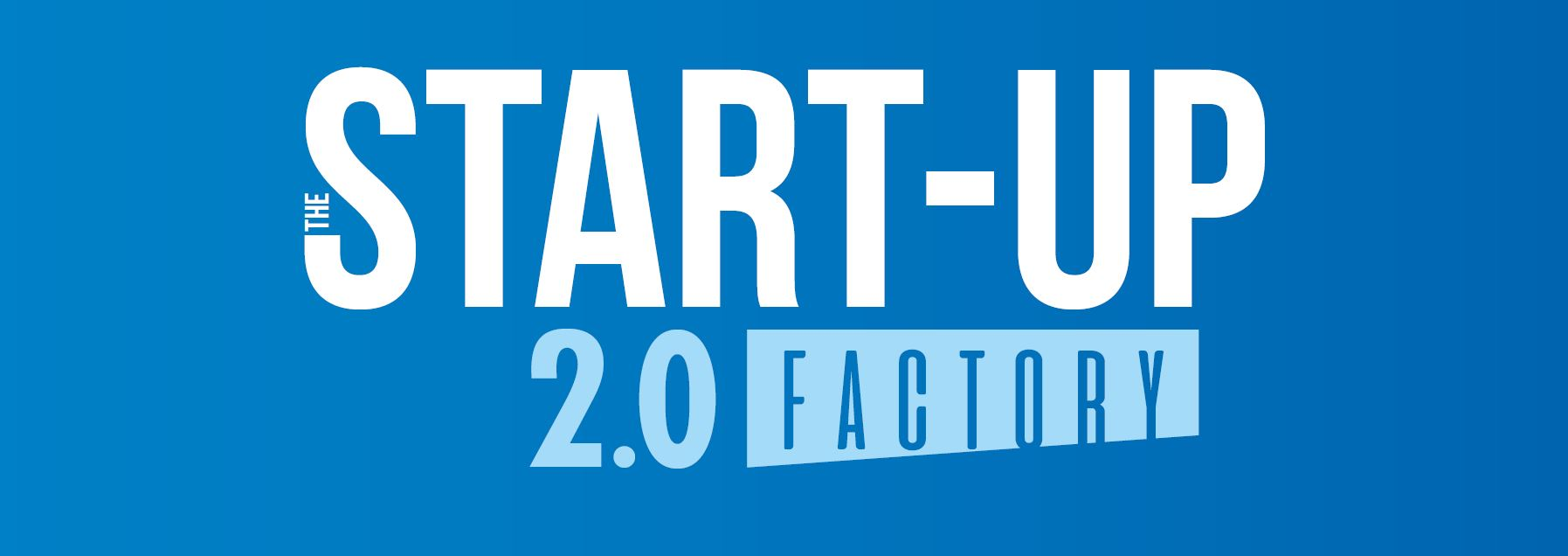 The Start-Up Factory 2.0